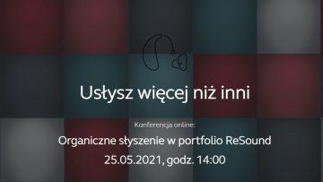 """Wirtualna konferencja """"Organiczne słyszenie wportfolio ReSound""""."""